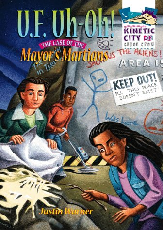 9780070070950: U.F. Uh-Oh!: The Case of the Mayor's Martians (Kinetic City Super Crew Series)