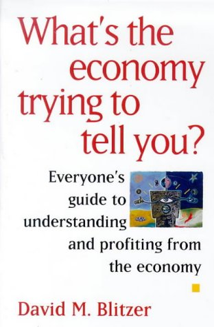 9780070070974: What's the Economy Trying to Tell You?