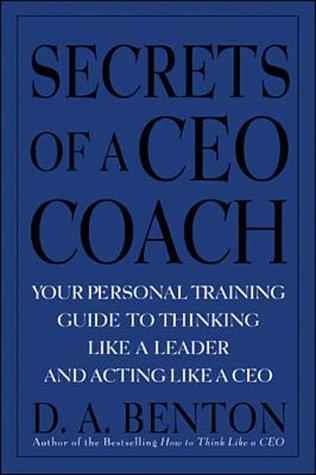 9780070071087: Secrets of a CEO Coach: Your Personal Training Guide to Thinking Like a Leader and Acting Like a CEO