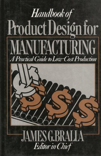 Handbook of Product Design for Manufacturing: A: Editor-James G. Bralla
