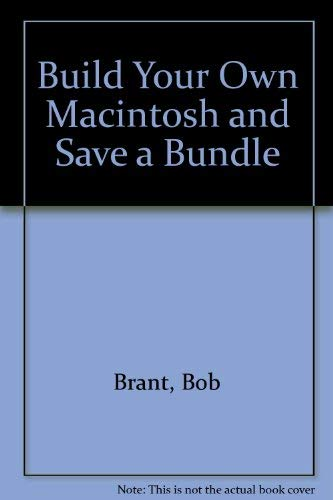 9780070072336: Build Your Own Macintosh and Save a Bundle