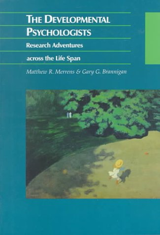 9780070072596: The Developmental Psychologists: Research Adventures Across The Lifespan