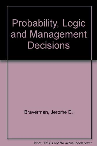 Probability, Logic, and Management Decisions