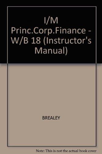Principles of Corporate Finance (Instructor's Manual) (0070073821) by Richard A. Brealey