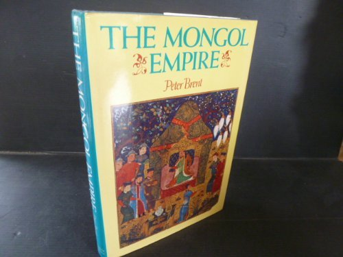 9780070076501: The Mongol Empire. Genghis Khan: His Triumph and his Legacy