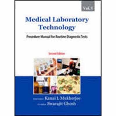 Medical Laboratory Technology, Vol. I: Procedure Manual for Routine Diagnostic Tests: Kanai L. ...