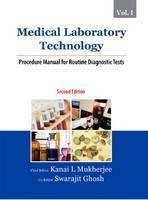 Medical Laboratory Technology, Vol. I: Procedure Manual: Kanai L. Mukherjee