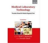 Medical Laboratory Technology: Procedure Manual for Routine: Kanai L. Mukherjee