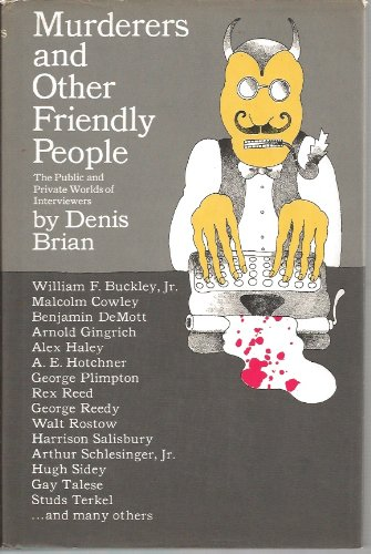 Murderers and other friendly people;: The public and private worlds of interviewers: Brian, Denis