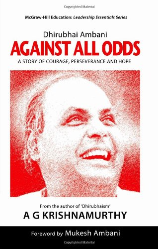 9780070077188: Against All Odds: A Story of Courage, Perseverance and Hope [Paperback] [Jan 01, 2008] Dhirubhai Ambani