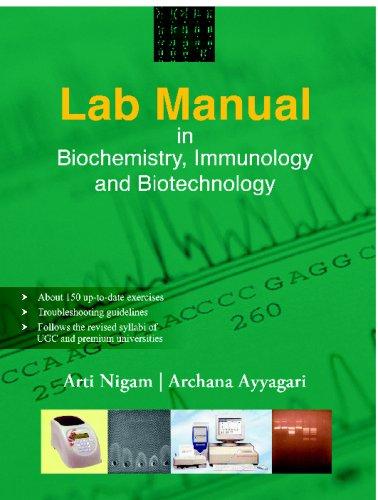 Lab Manual in Biochemistry, Immunology and Biotechnology: Nigam, Arti; Ayyagari,