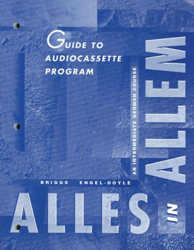 Guide To Audio Cassette Program: Alles In Allem: An Intermediate German Course: Jeanine Briggs