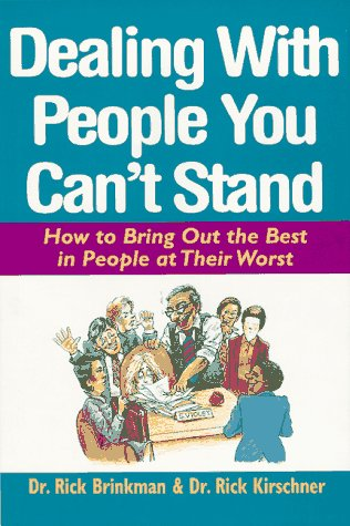 9780070078390: Dealing with People You Can't Stand: How to Bring Out the Best in People at Their Worst