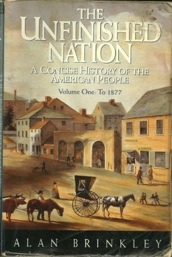 9780070078710: The Unfinished Nation: A Concise History of the American People : To 1877