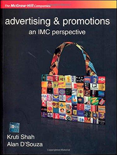 Advertisement and Promotions: An IMC Perspective: Alan D?Souza,Kruti Shah