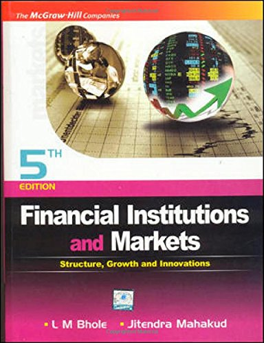 Financial Institutions And Markets, 5Ed: Bhole