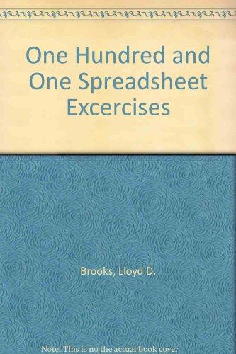 One Hundred and One Spreadsheet Excercises: Lloyd D. Brooks