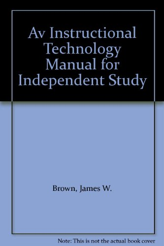 AV Instructional Technology Manual. 4th Edition.: Brown, James W.
