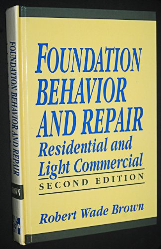 9780070081932: Foundation Behavior and Repair: Residential and Light Commercial (Advanced Science & Technology)