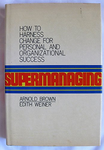 9780070082014: Supermanaging: How to Harness Change for Organizational and Personal Success