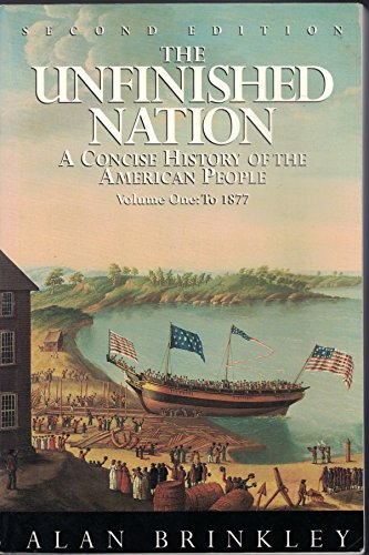 Unfinished Nation: A Concise History of the: Brinkley, Alan