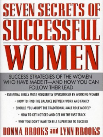 9780070082298: Seven Secrets of Successful Women:  Success Strategies of the Women Who Have Made It- and How You Can Follow Their Lead