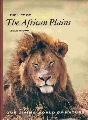 The life of the African plains (Our: Brown, Leslie