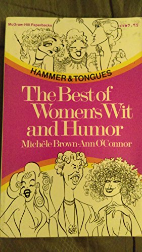 9780070082939: Hammer and Tongues: The Best of Women's Wit and Wisdom