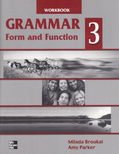Grammar: Form and Function Book 3 Workbook: M. Broukal