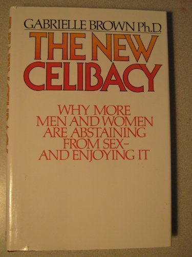 9780070084308: The new celibacy: Why more men and women are abstaining from sex--and enjoying it