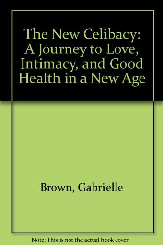 9780070084391: The New Celibacy: A Journey to Love, Intimacy, and Good Health in a New Age