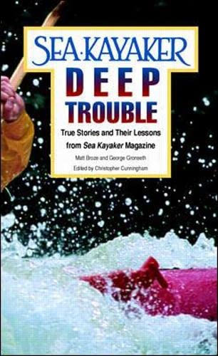 9780070084995: Sea Kayaker's Deep Trouble: True Stories and Their Lessons from Sea Kayaker Magazine
