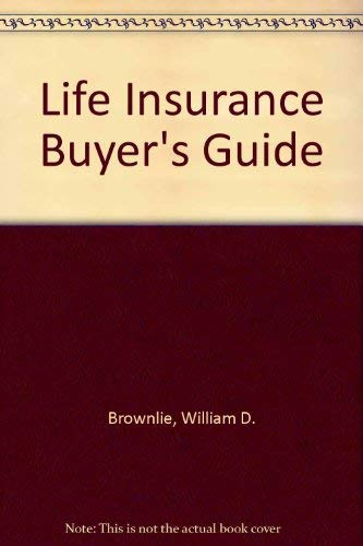 9780070085121: The Life Insurance Buyer's Guide