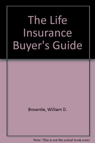 9780070085138: The Life Insurance Buyer's Guide