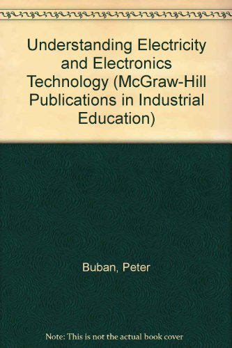 9780070086463: Understanding Electricity and Electronics Technology (McGraw-Hill Publications in Industrial Education)