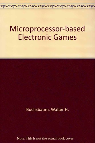 9780070087224: Microprocessor-based Electronic Games