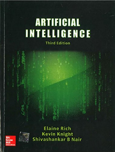 Artificial Intelligence (Third Edition): Elaine Rich, Kevin Knight, Shivashankar B. Nair