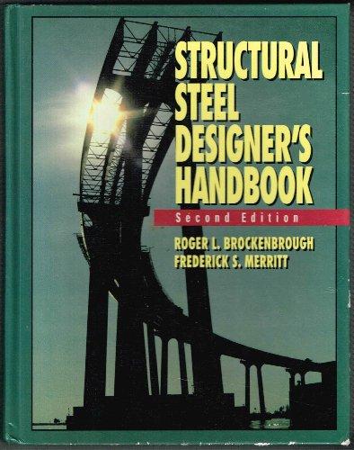 Structural Steel Designer's Handbook, second edition: Brockenbrough, Roger L.,