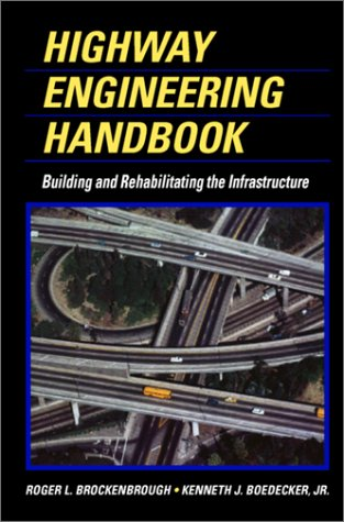 9780070087774: Highway Engineering Handbook: Building and Rehabilitating The Infrastructure