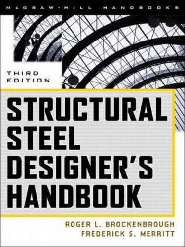 Structural Steel Designer's Handbook: Merritt, Frederick S.,