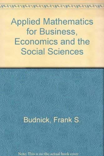 Applied mathematics for business, economics, and the: Frank S Budnick