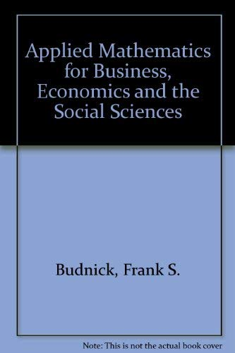 9780070088580: Applied Mathematics for Business, Economics and the Social Sciences