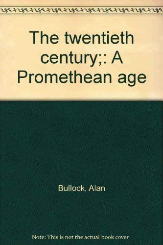 9780070088702: The twentieth century; a Promethean age
