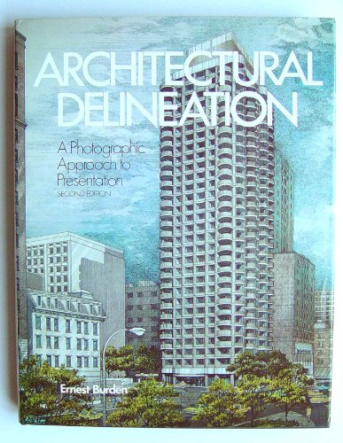 Architectural Delineation. A Photographic Approach to Presentation.