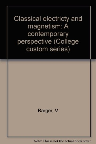 9780070089570: Classical electricty and magnetism: A contemporary perspective (College custom series)