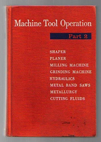 Machine Tool Operation 4th Edition Part 2: Henry Burghardt