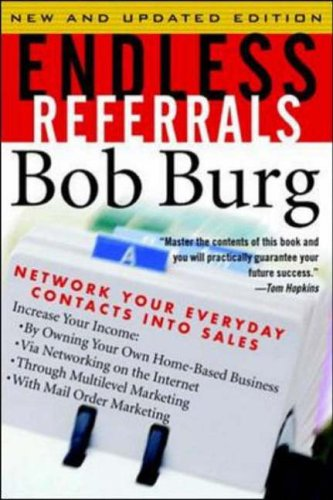9780070089976: Endless Referrals: Network Your Everyday Contacts into Sales