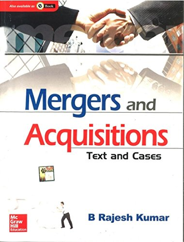 Mergers and Acquisitions: Text and Cases: B. Rajesh Kumar