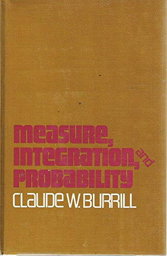Measure, Integration, and Probability: Claude W Burrill