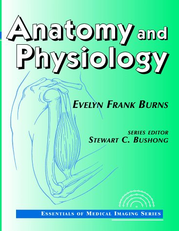 Essentials of Medical Imaging Series: Anatomy and: Bushong, Stuart C.